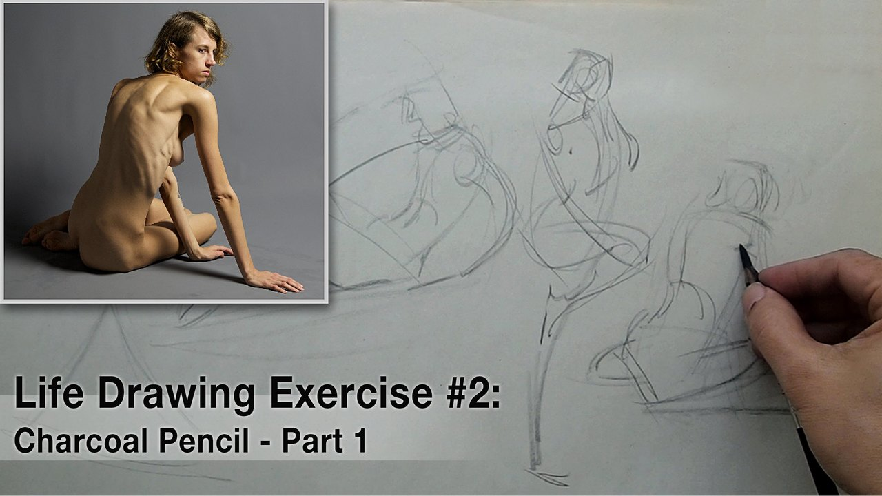 Life Drawing Exercise #2: Charcoal Pencil, Part 1