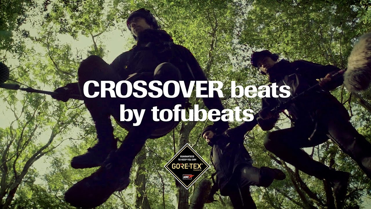 CROSSOVER beats by tofubeats  -  GORE-TEX®PRODUCTS