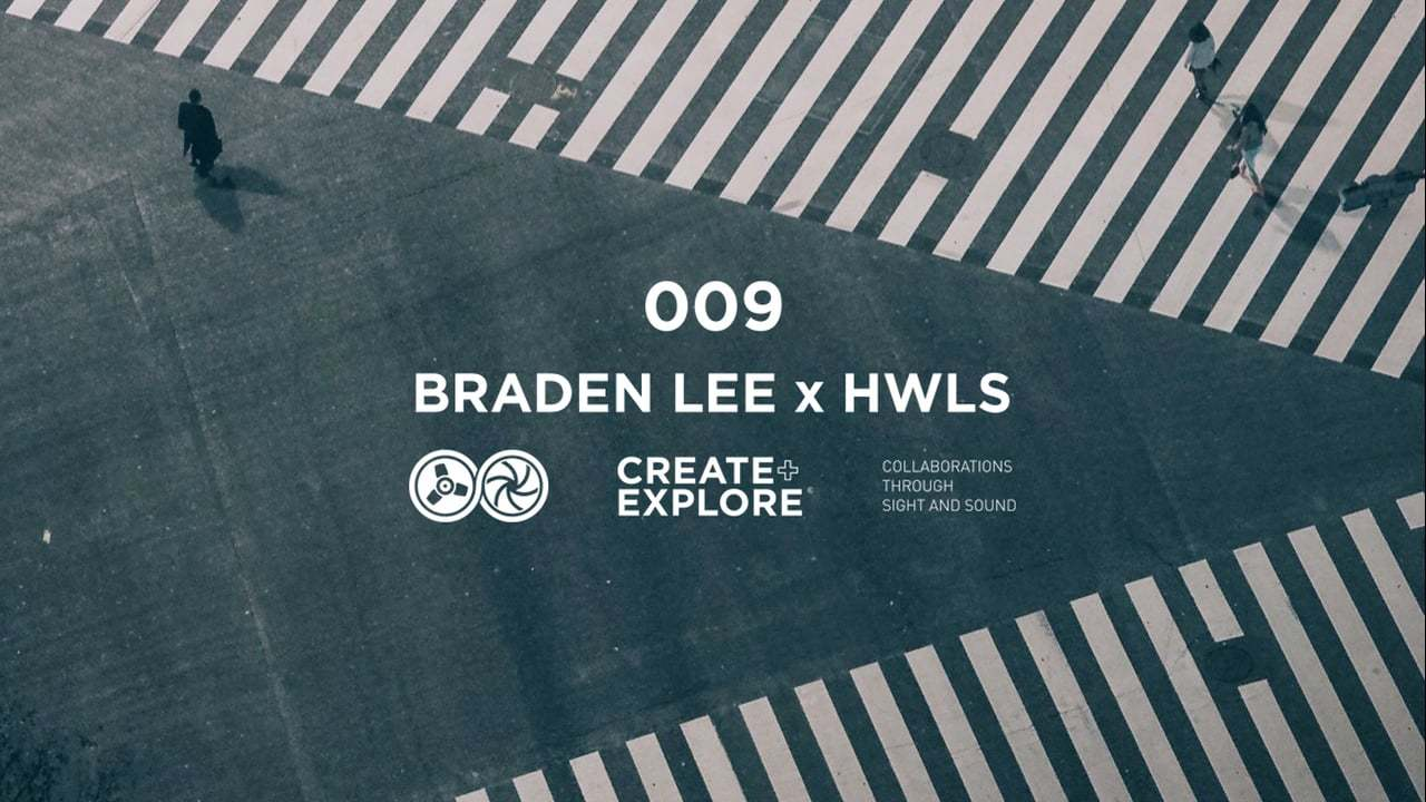 Create & Explore 009 - Braden Lee x HWLS