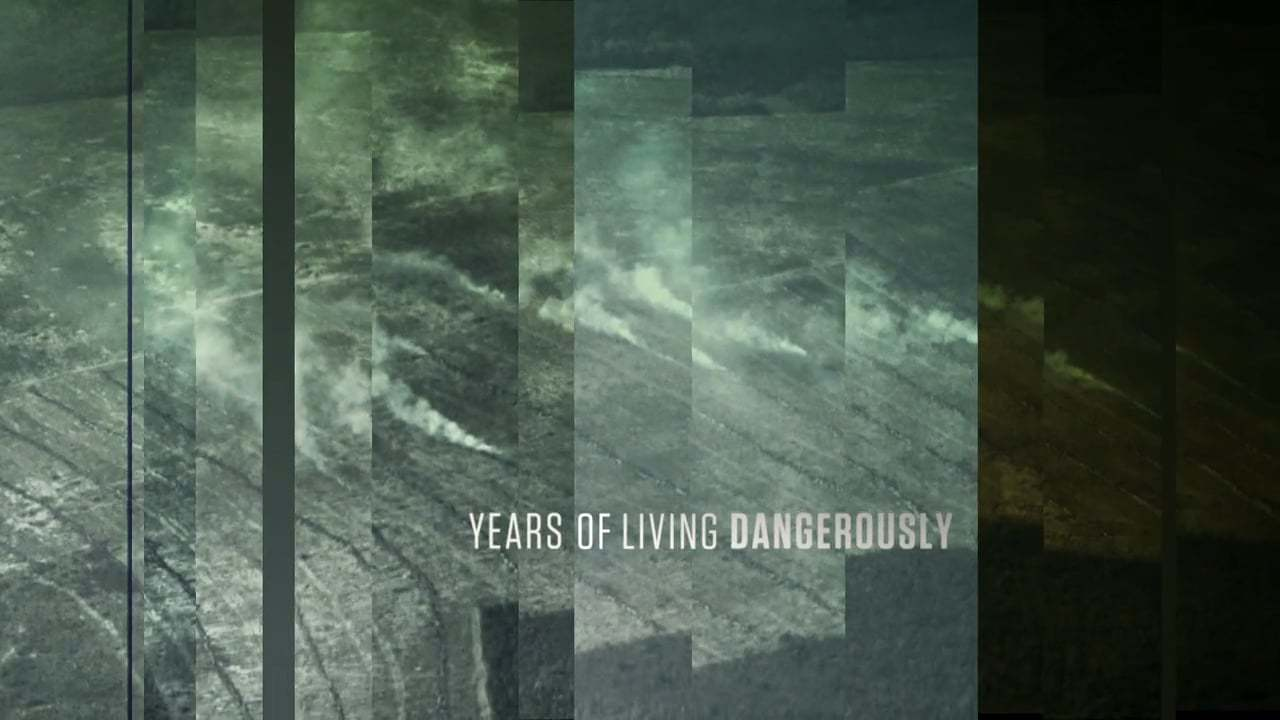 National Geographic: Years of Living Dangerously Main Title