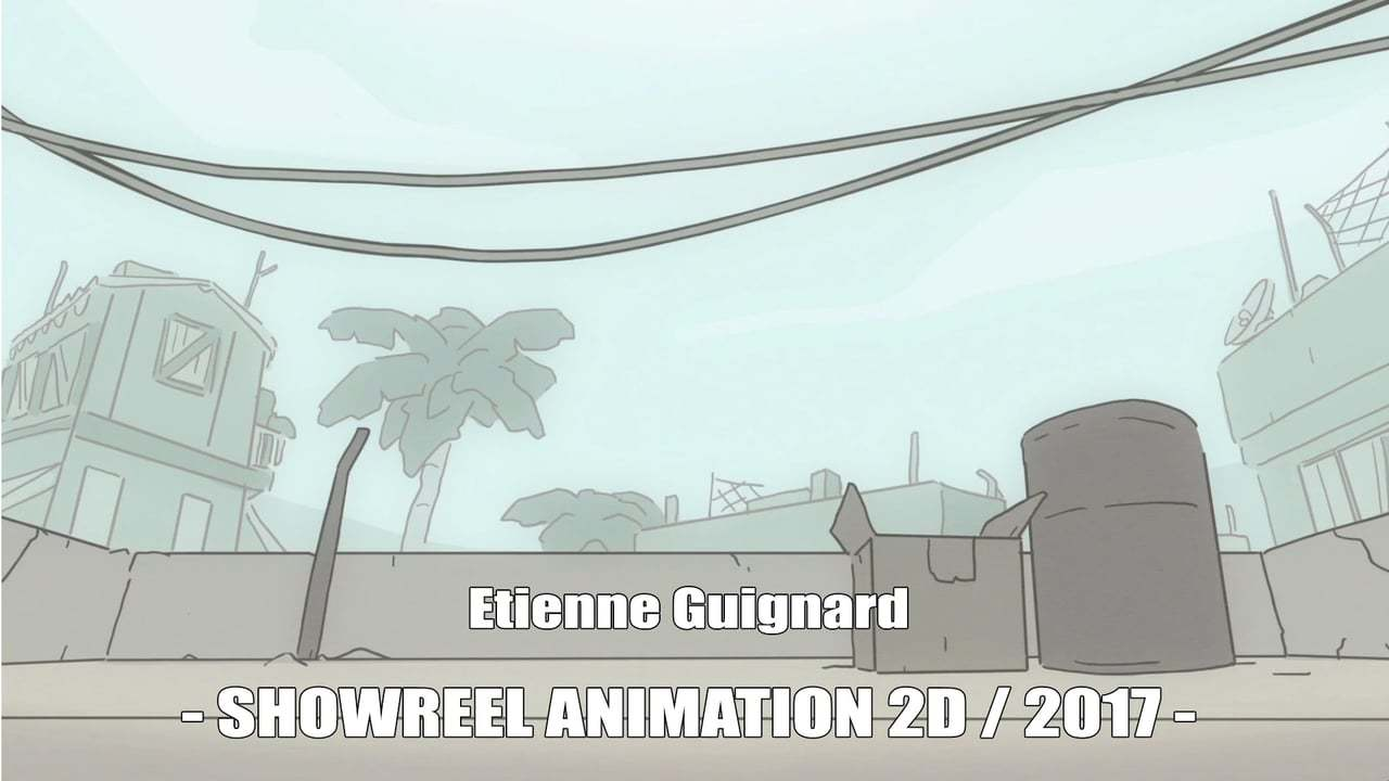 ETIENNE GUIGNARD - SHOWREEL ANIMATION 2D - 2017