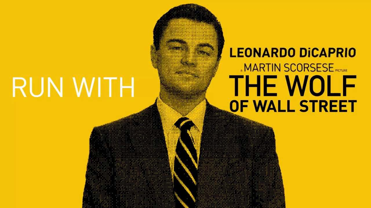 The Wolf Of Wall Street — Run With The Wolf