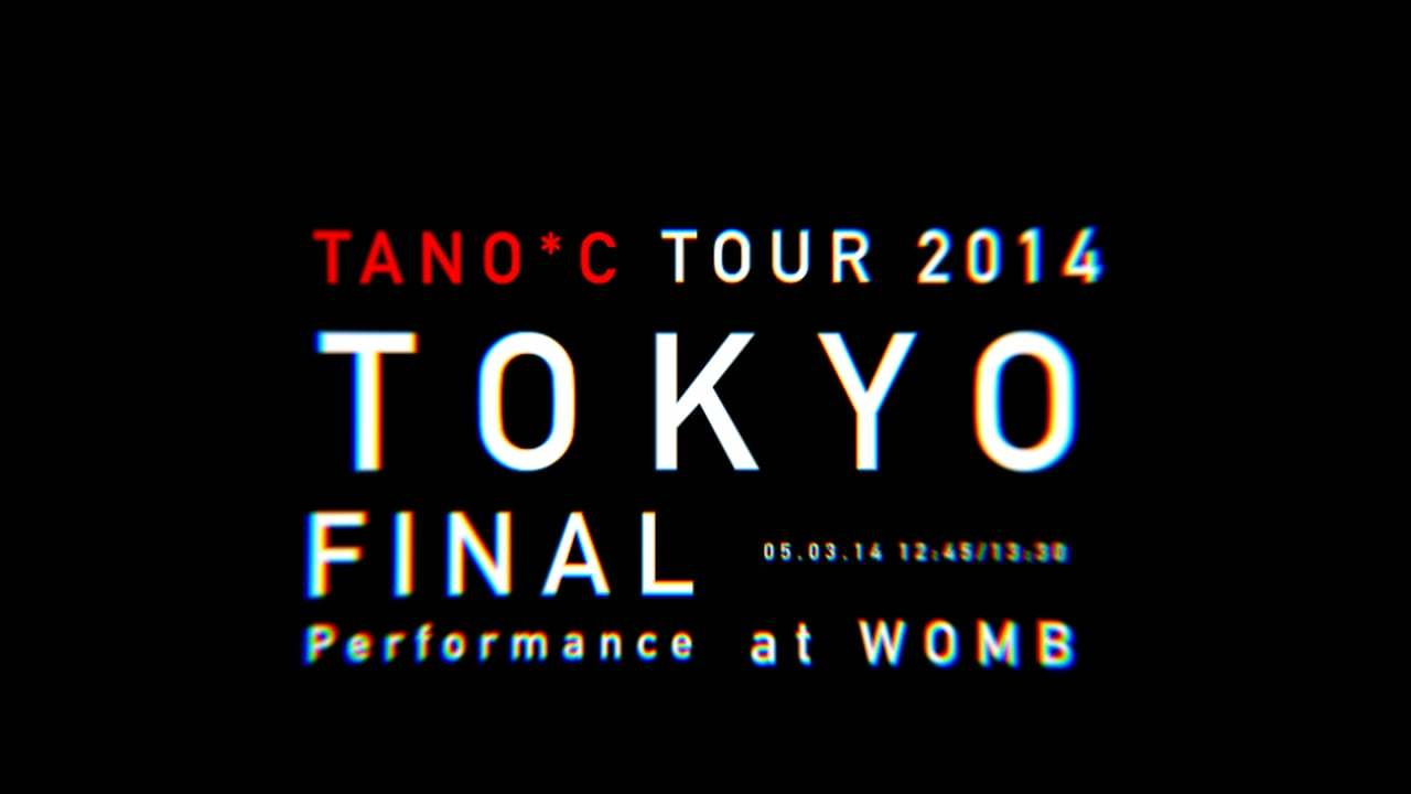 TANO*C TOUR 2014 TOKYO Jingle Movie
