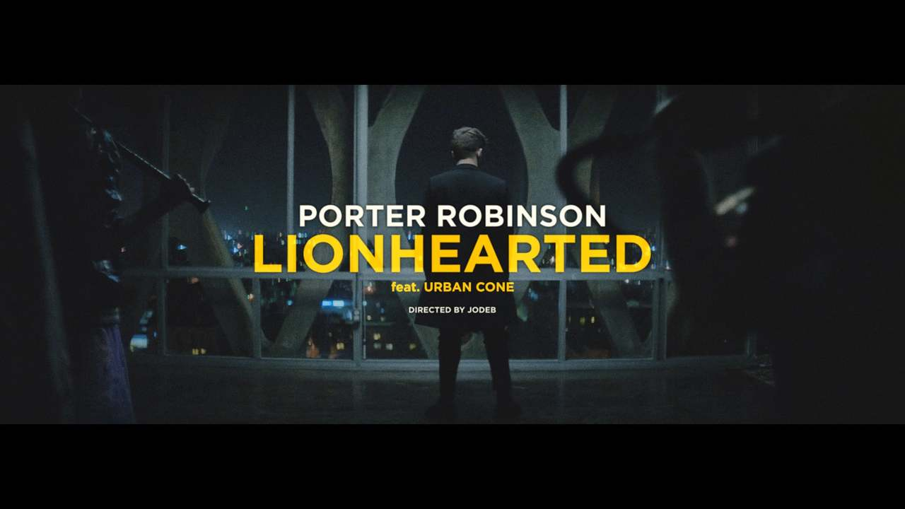 Porter Robinson and Urban Cone - Lionhearted