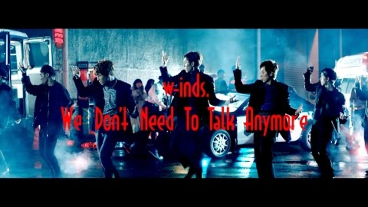 We Don't Need To Talk Anymore(MUSIC VIDEO Full ver.+15s SPOT) / w-inds.