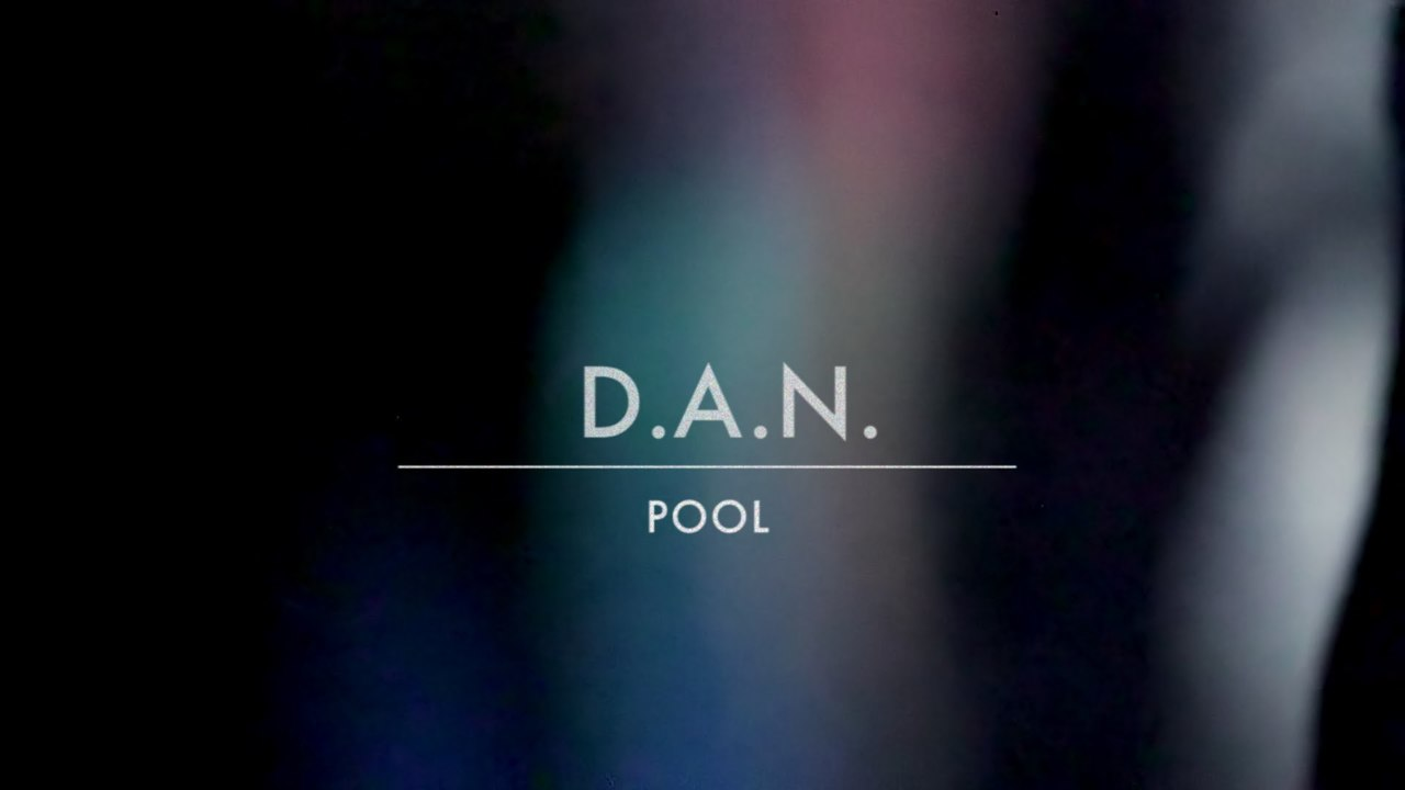 D.A.N. - POOL (Official Video)