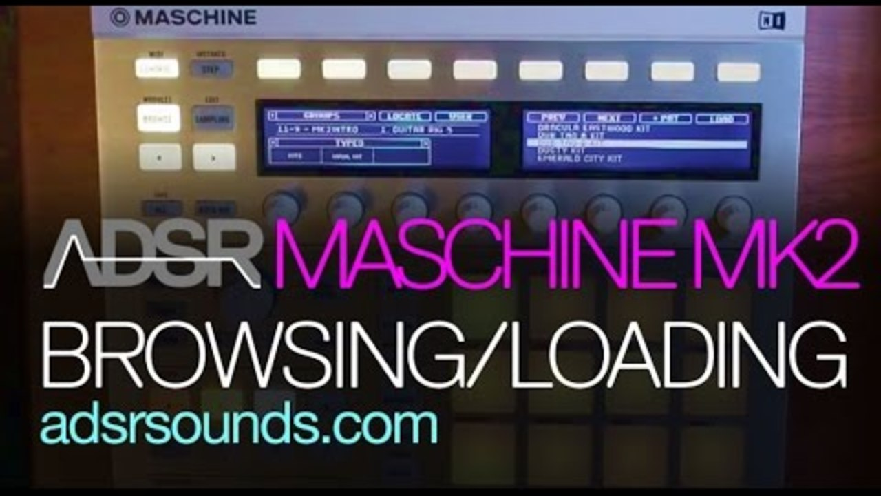 Intro to Maschine MK2 - Part 1 - Browsing and Loading
