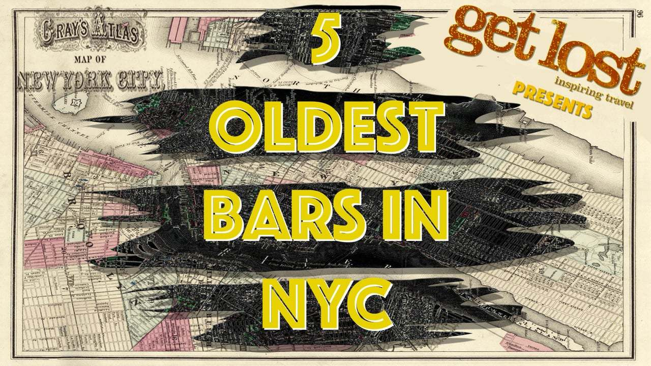 5 OLDEST BARS IN NYC • GET LOST MAGAZINE