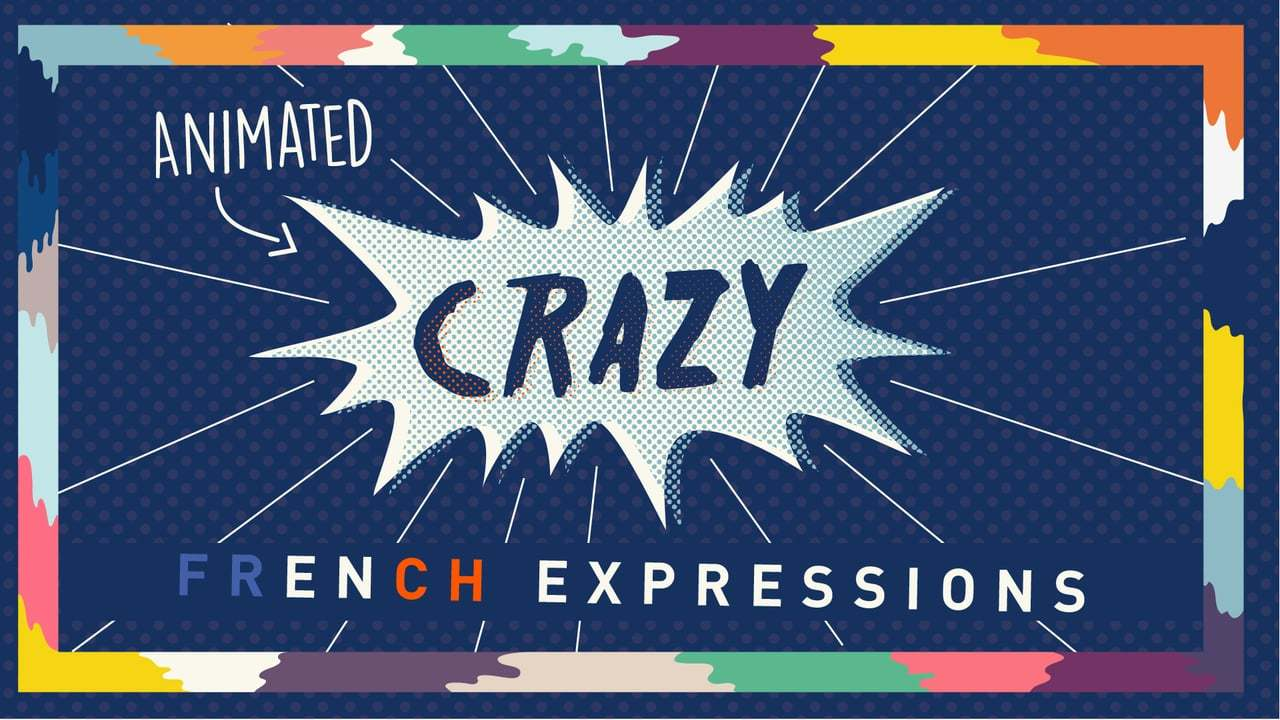 (animated) CRAZY FRENCH EXPRESSIONS